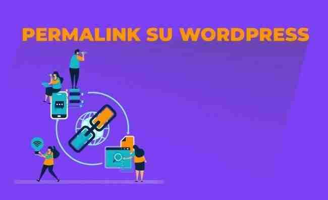 Cosa sono i Permalink su WordPress? Le 3 Best Practices per impostarli per il SEO